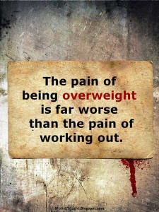 the-pain-of-being-overweight-is-far-worse-than-the-pain-of-working-out