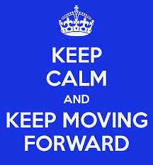 keep calm move forward